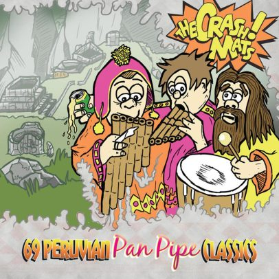 The Crash Mats 69 Peruvian Pan Pipe Classics