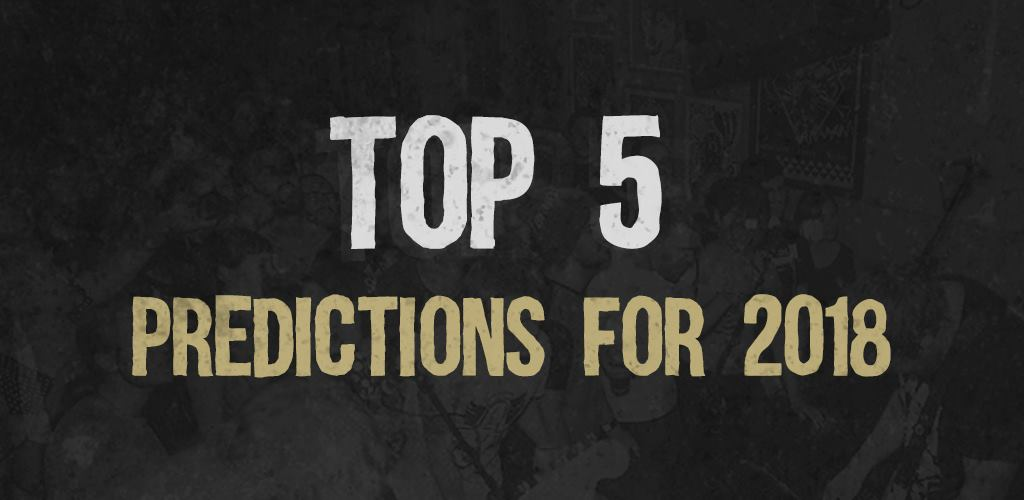 Top 5 Predictions For 2018
