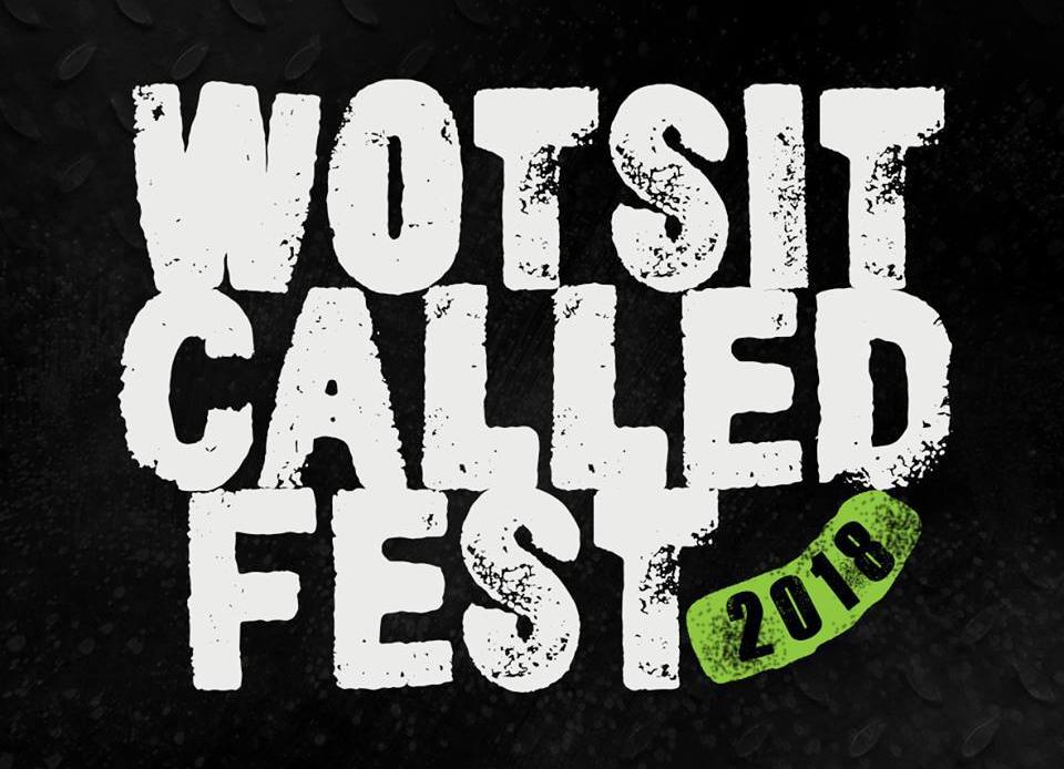 Gig Alert: Wotsit Called Festival2018