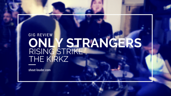 Gig Review: Only Strangers' Album Launch @ The Pilgrim's Pit [03/03/2018]