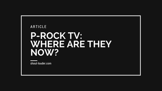 Remembering P-Rock TV: Where Are They Now?
