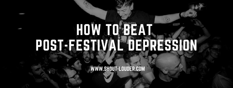 How To Beat Post-Festival Depression