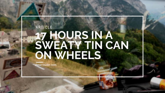 17 Hours In A Sweaty Tin Can On Wheels