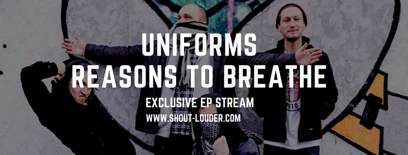 Exclusive: Uniforms Stream New 'Reasons To Breathe' EP