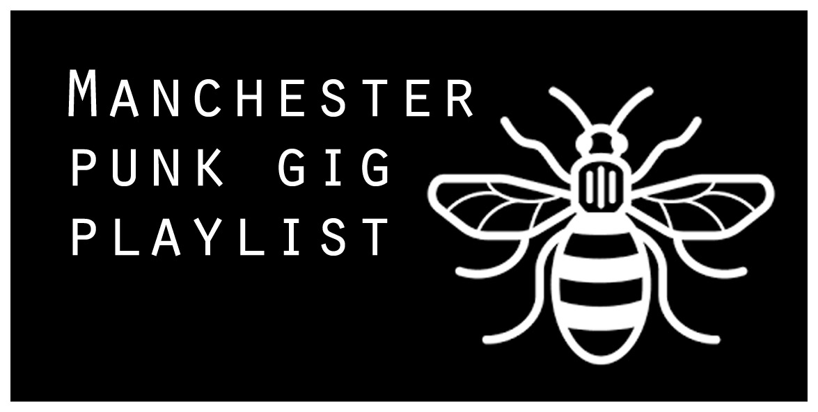 Spotify Playlist: Manchester's Best Punk Gigs