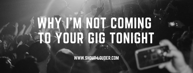 Why I'm Not Coming To Your GigTonight