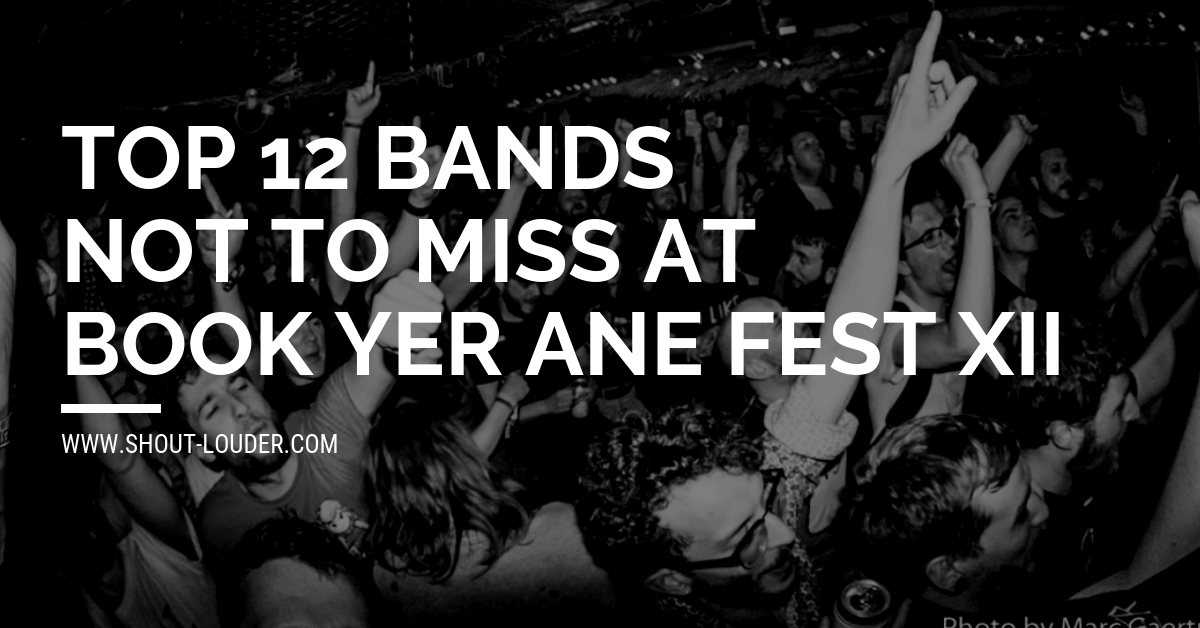 Top 12 Bands Not To Miss At Book Yer Ane Fest XII