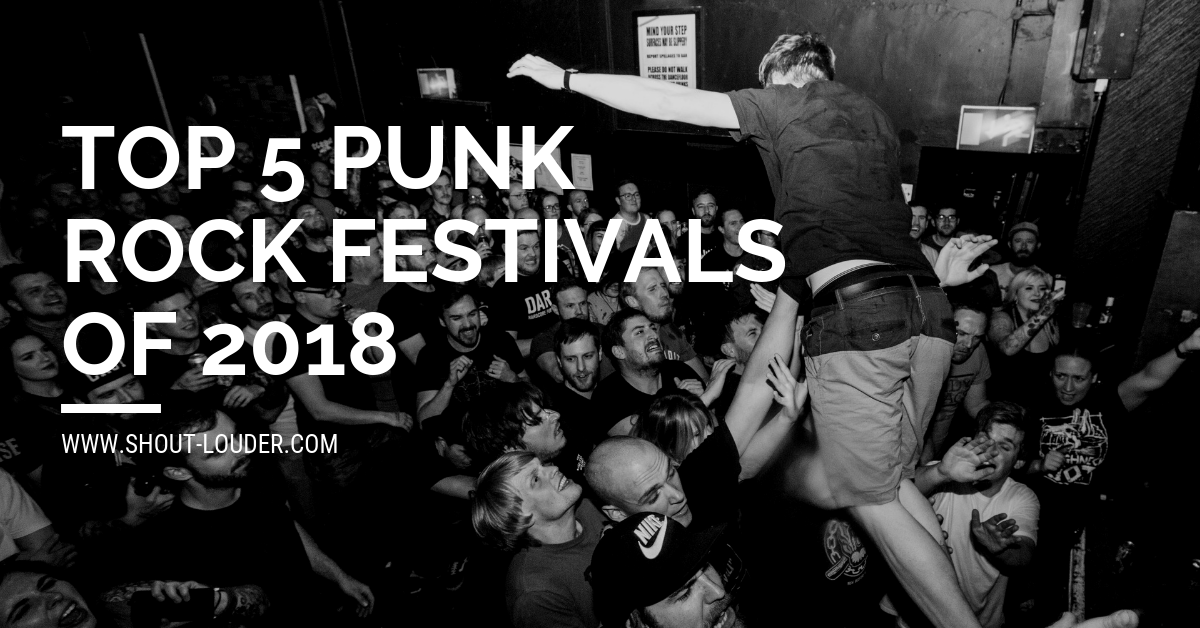 Top 5 Punk Rock Festivals of 2018