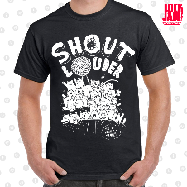 Last Chance To Grab A Shout Louder T-Shirt!