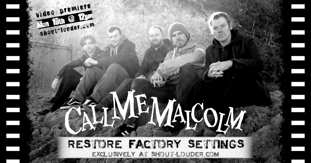 Exclusive: Call Me Malcolm Premiere Video For 'Restore Factory Settings'