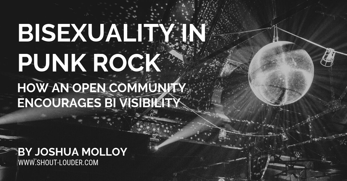 Bisexuality in Punk Rock: How an open community encourages bi visibility