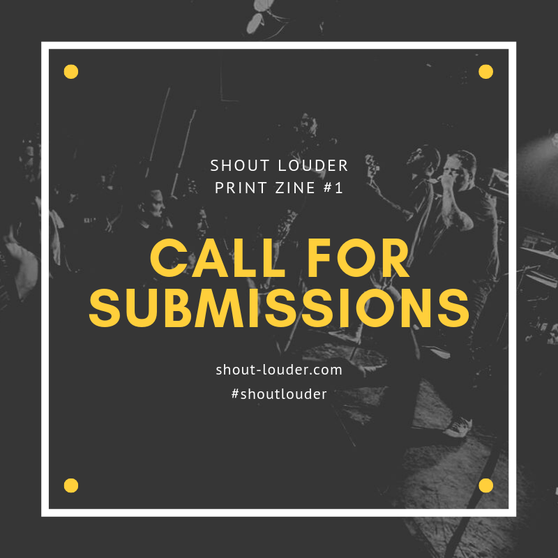 Shout Louder Print Zine #1: Submission Guidelines
