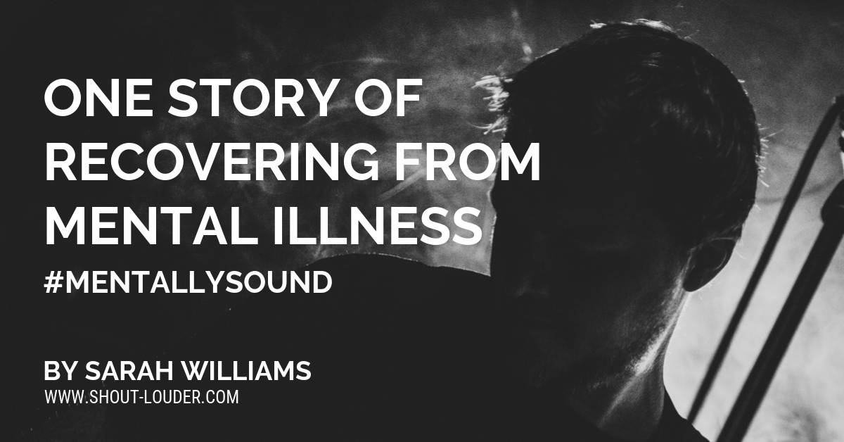One Story Of Recovering From MentalIllness