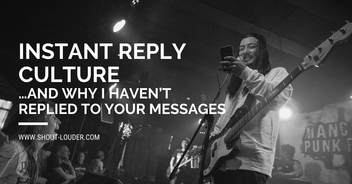 Instant Reply Culture… And Why I Haven't Replied To Your Messages